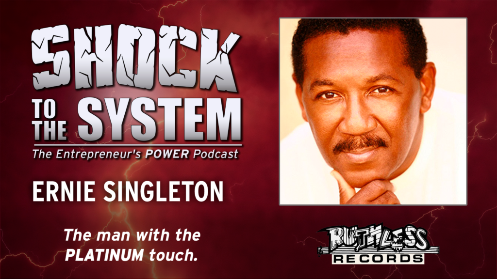 Ernie Singleton - The Man with the Platinum Touch on Shock to the System Podcast - with Coach Dan Gordon