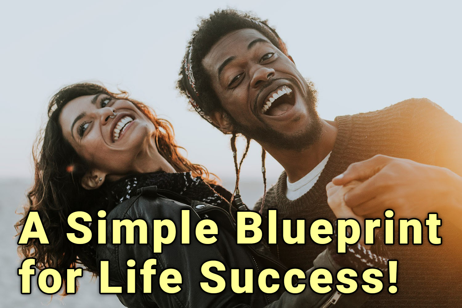 A Simple Blueprint for Ultimate Success in Life and Business