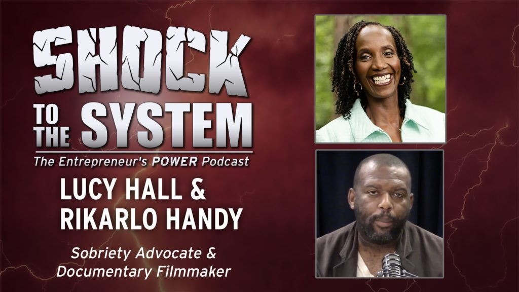 Lucy Hall & RiKarlo Handy - Sobriety's Savior on Shock to the System Podcast - with Coach Dan Gordon