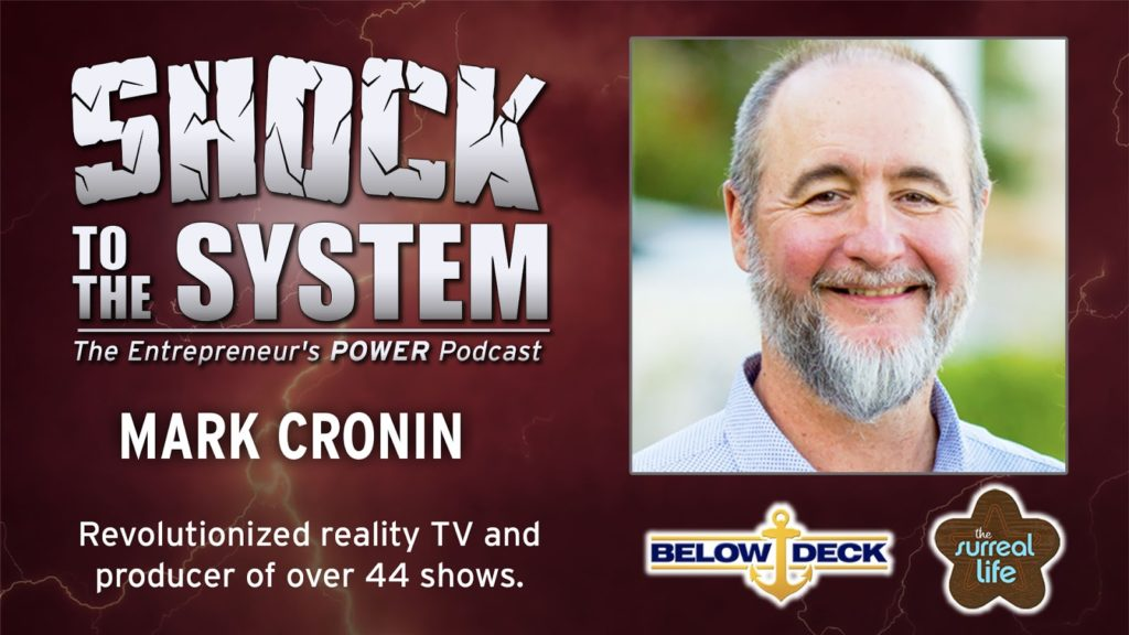 Mark Cronin - Creator of Below Deck - Reality TV's Genius Producer on Shock to the System - The Entrepreneur's Podcast with Coach Dan Gordon