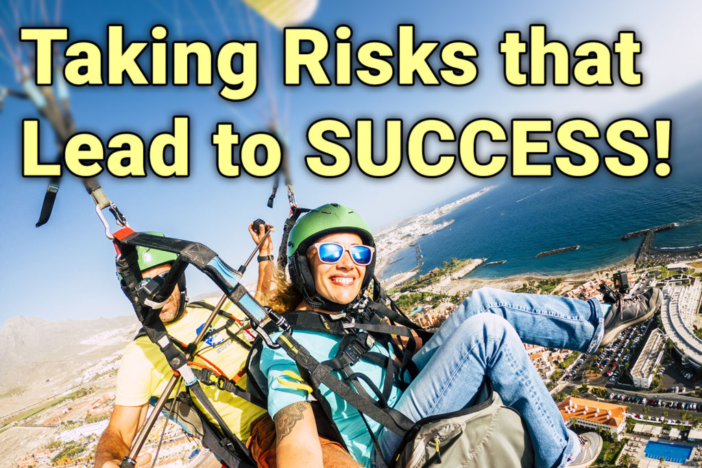 The 5 Keys for Taking GREATER Risks that Lead to Ultimate SUCCESS!