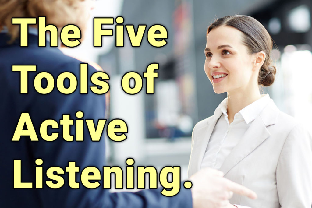 Increase your Sales by LISTENING! Use these 5 Tools of Active Listening