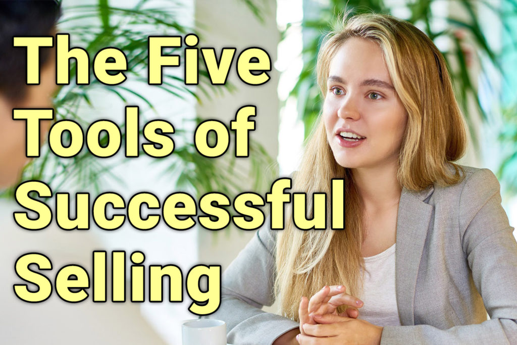 5 Tools of Successful (and ethical) Selling