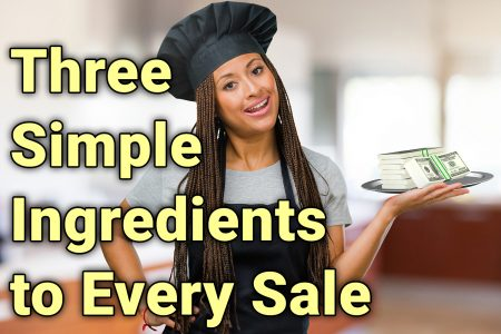 3 Simple Ingredients to Every Sale